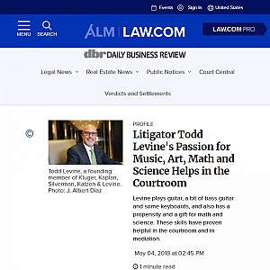Litigator Todd Levine's Passions for Music, Art, Math, and Science Come in Handy in the Courtroom